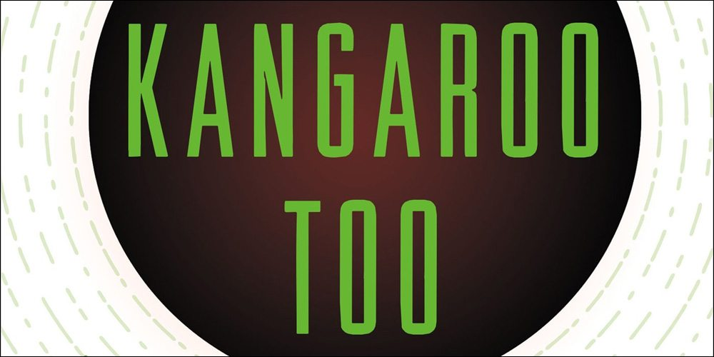 Over the Moon for 'Kangaroo Too'