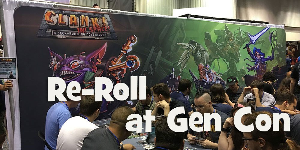 Re-Roll: The Week's Tabletop Game News, Special Gen Con Edition