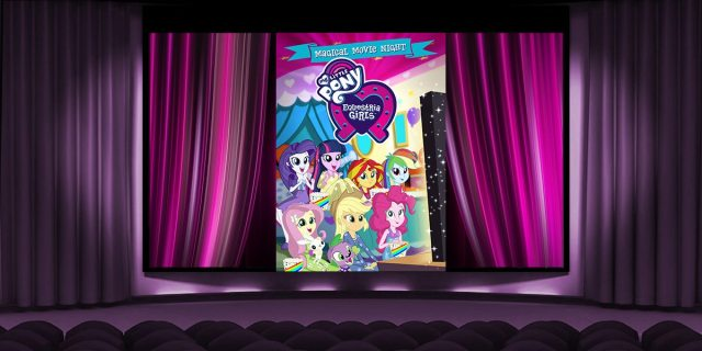 MLP: Equestrian Girls - Magical Movie Night!  Image: Shout!Factory and Dakster Sullivan