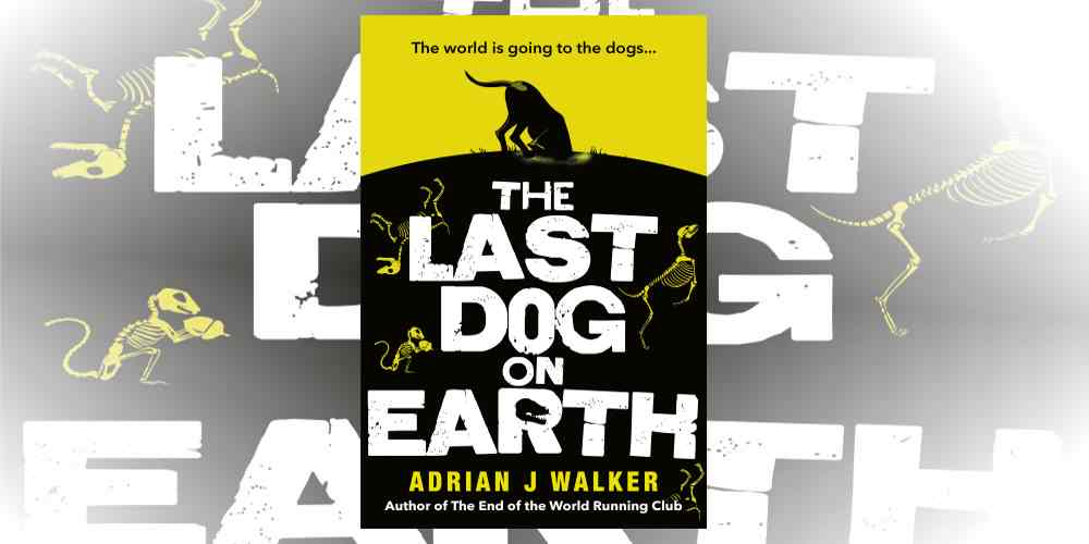 Book Extract: 'The Last Dog on Earth' by Adrian J. Walker