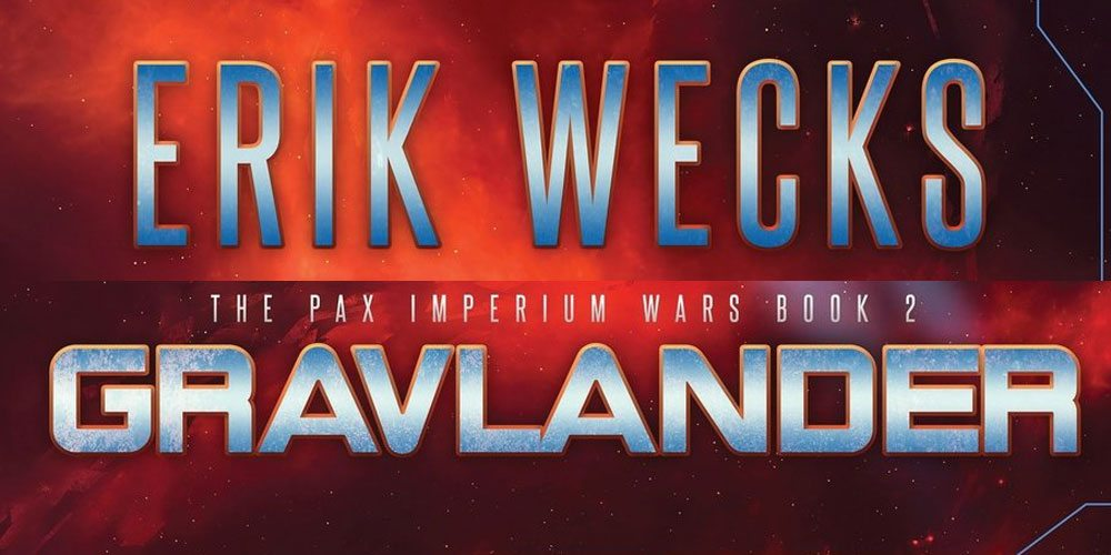 'Gravlander: The Pax Imperium Wars Book 2' by Erik Wecks