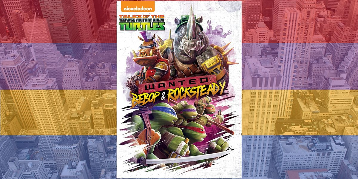 'TMNT'- 'Wanted: Bebop and Rocksteady'
