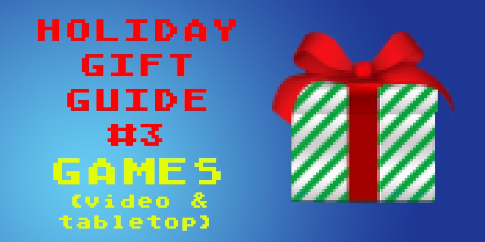 2017 Holiday Gift Guide: Games Part 2 of 2