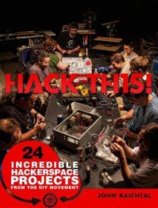 Hack This! By John Baichtal