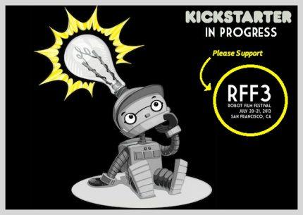 3rd Annual Robot Film Festival On Kickstarter