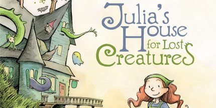 Exclusive Cover Reveal: Julia's House for Lost Creatures