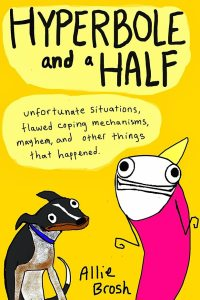 Hyerbole and a Half by Allie Brosh