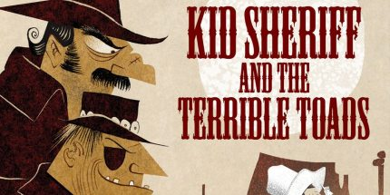 Exclusive Cover Reveal: Kid Sheriff and the Terrible Toads