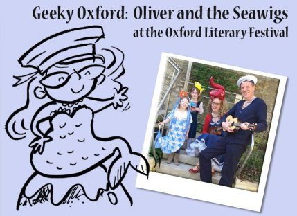Geeky Oxford—Oliver and the Seawigs at Oxford Literary Festival