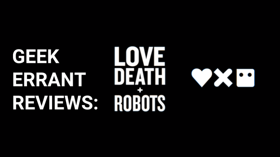 Love Death and Robots Title