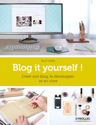 Mes lectures du moment : Blog it yourself