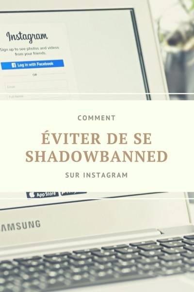 COMMENT ÉVITER DE SE SHADOWBANNED SUR INSTAGRAM