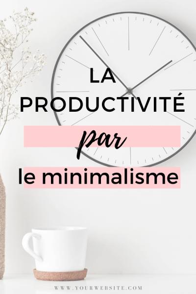 la productivité par le minimalisme
