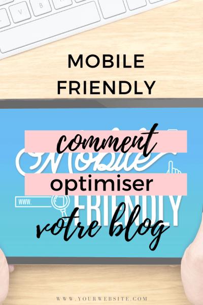 mobile friendly, comment optimiser votre blog