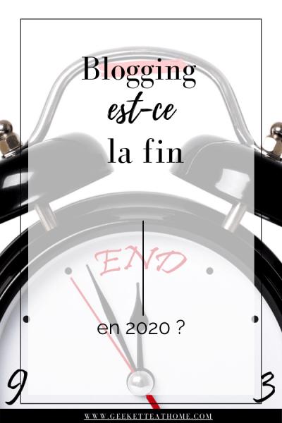 blogging est-ce la fin en 2020 _