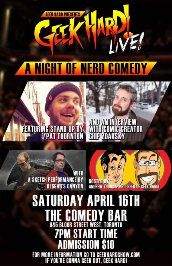 Don't miss Geek Hard Live, Saturday, April 16th at Comedy Bar in Toronto.