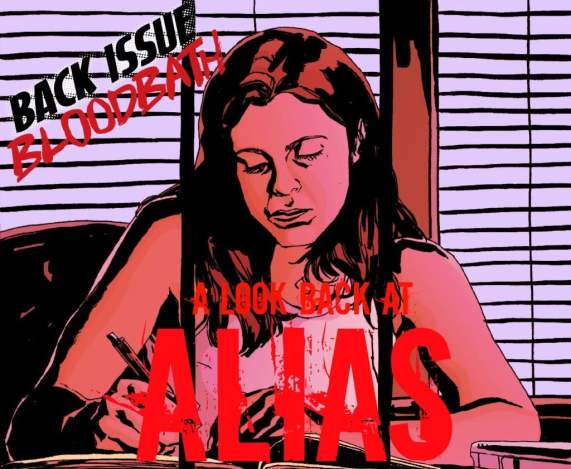 One of the greatest works by Brian Michael Bendis, we look back on Alias on this week's Bloodbath.