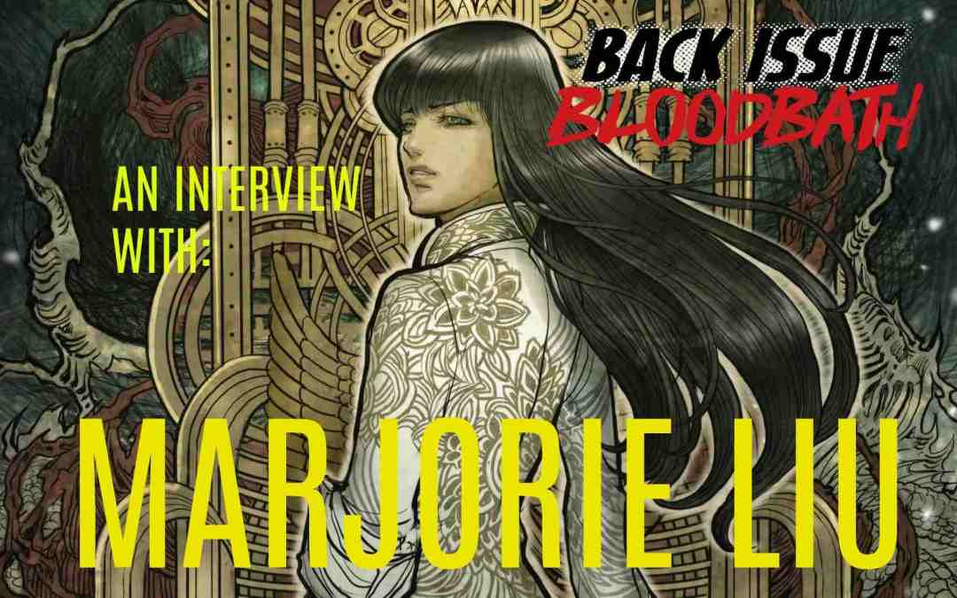 Back Issue Bloodbath Episode 84: An Interview with Marjorie Liu
