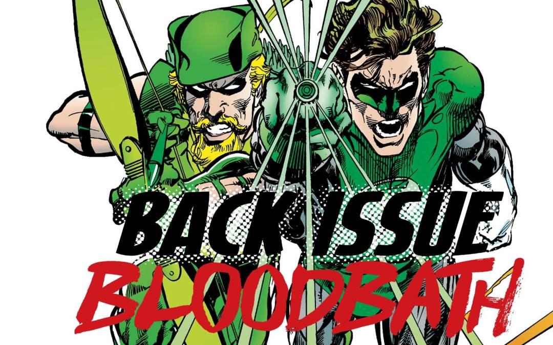 Back Issue Bloodbath Episode 95: Green Lantern Green Arrow
