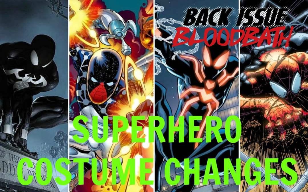 Back Issue Bloodbath Episode 101: Superhero Costume Changes