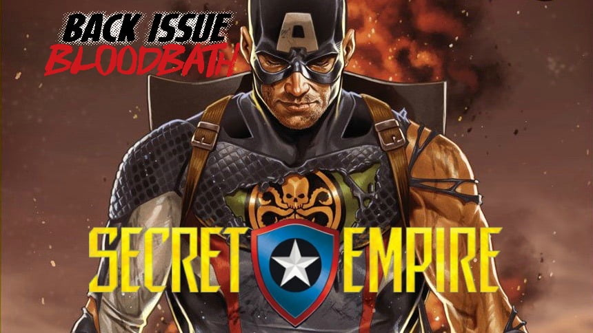 Back Issue Bloodbath Episode 109: Secret Empire