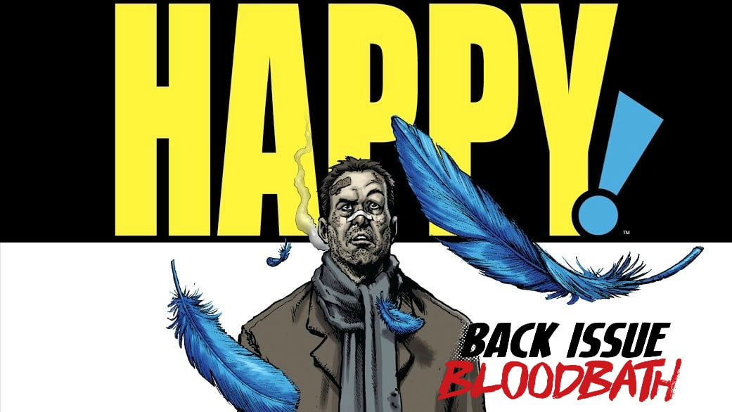 Back Issue Bloodbath Episode 110: Happy! by Grant Morrison and Darick Robertson