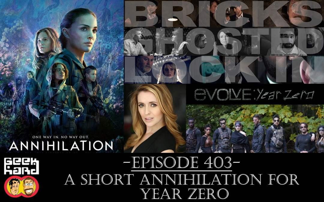 Geek Hard: Episode 403 – A Short Annihilation for Year Zero