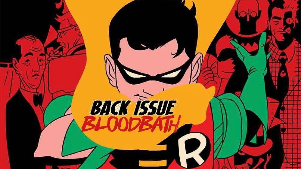 Back Issue Bloodbath Episode 125: Robin Year One