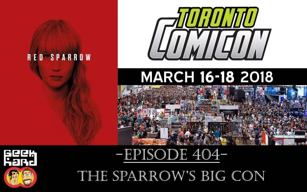 Geek Hard: Episode 404 - The Sparrow's Big Con - Geek Hard