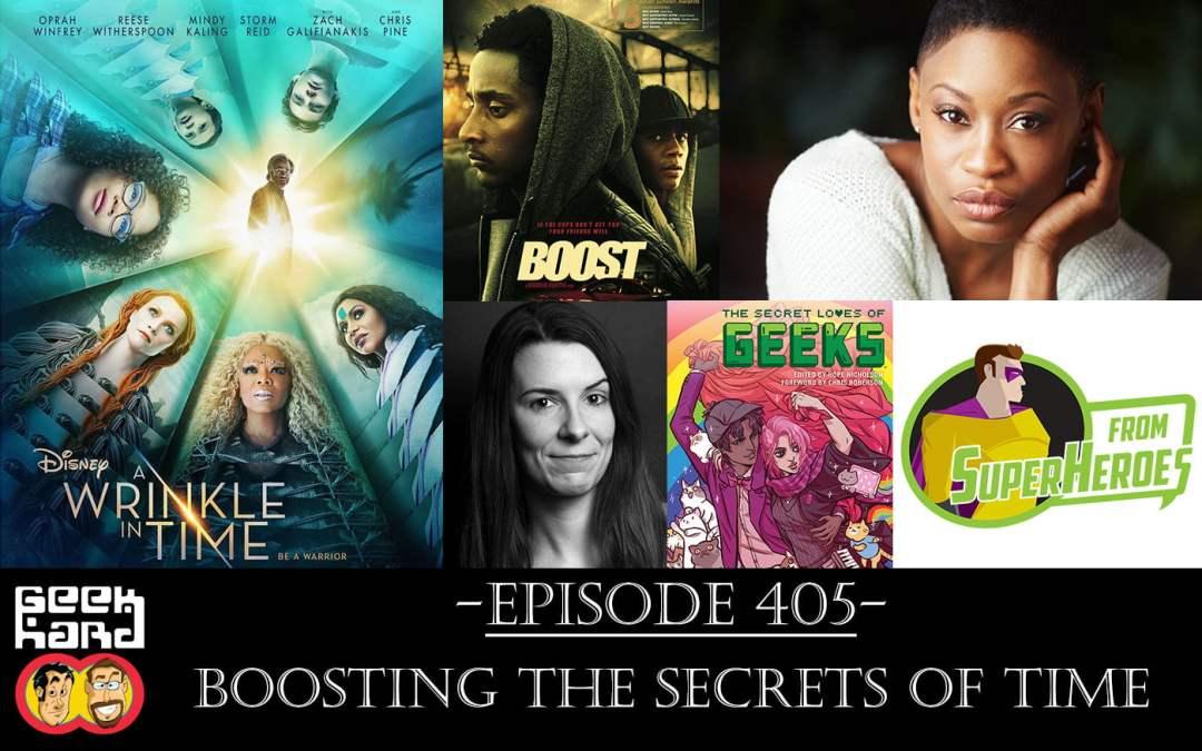 Geek Hard: Episode 405 – Boosting the Secrets of Time