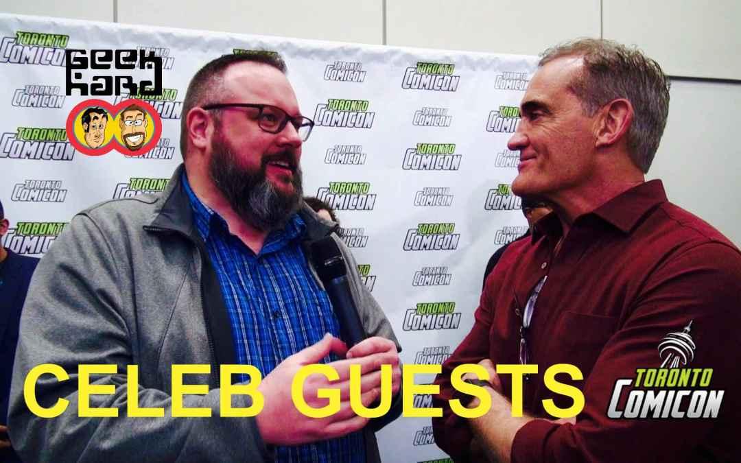 Geek Hard @ Toronto ComiCon 2018: Celebrity Guest Interviews