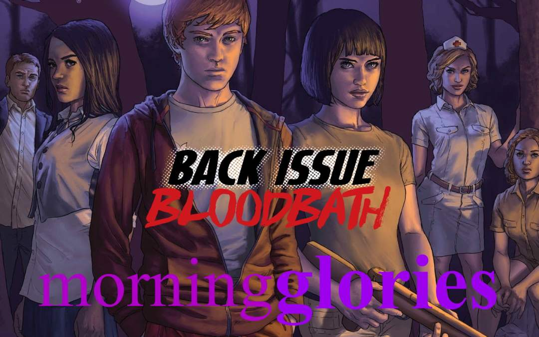 Back Issue Bloodbath Episode 130: Morning Glories