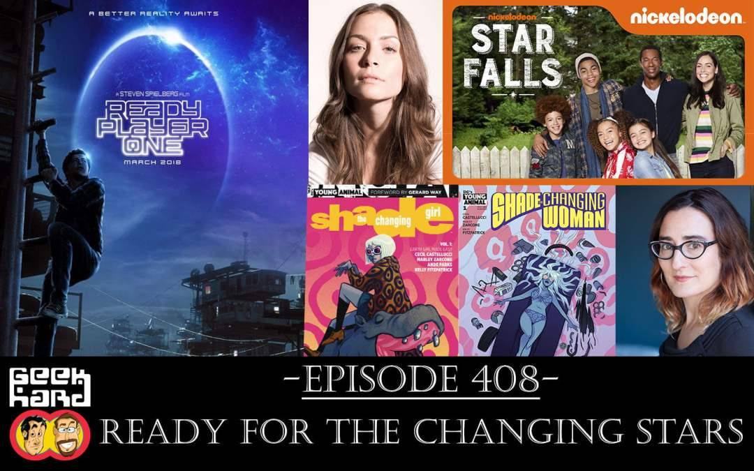 Geek Hard: Episode 408 – Ready for the Changing Stars