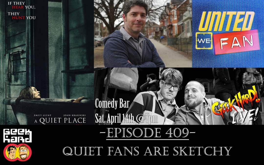 Geek Hard: Episode 409 – Quiet Fans are Sketchy