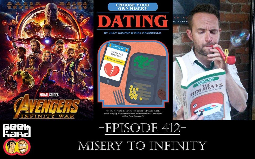 Geek Hard: Episode 412 – Misery to Infinity