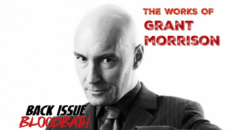 Back Issue Bloodbath Episode 133: The Works of Grant Morrison