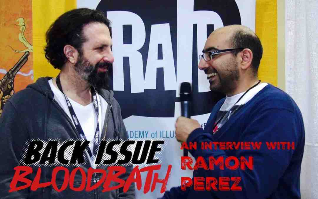 Back Issue Bloodbath Episode 135: An Interview with Ramon Perez