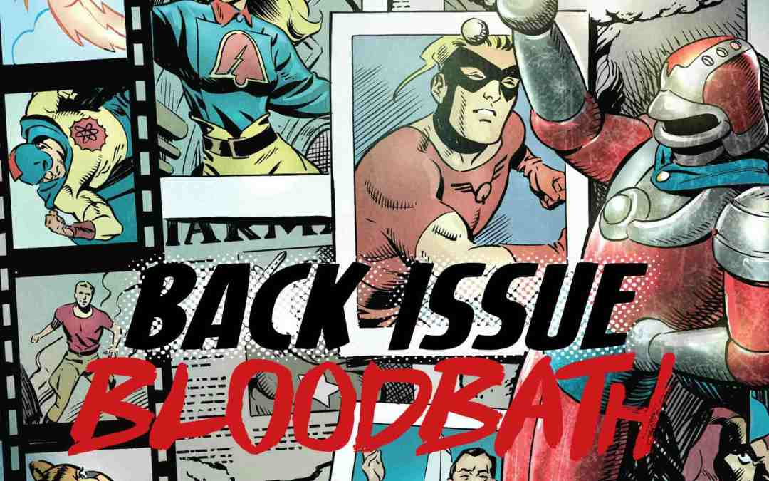 Back Issue Bloodbath Episode 136: JSA The Golden Age by Robinson and Smith