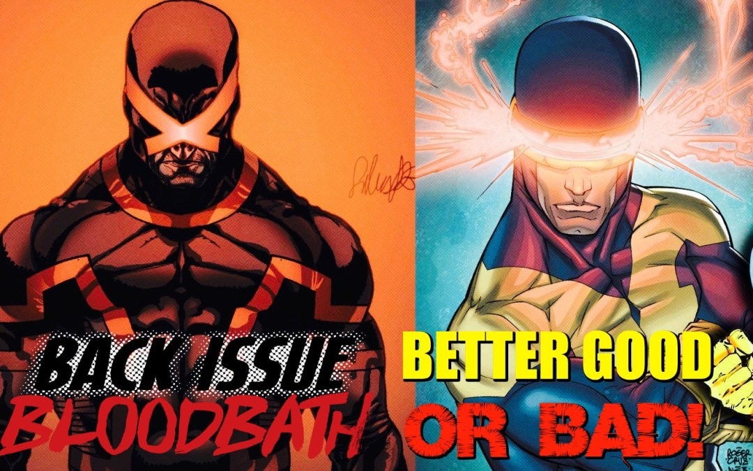 Back Issue Bloodbath Episode 143: Better Good or Bad?