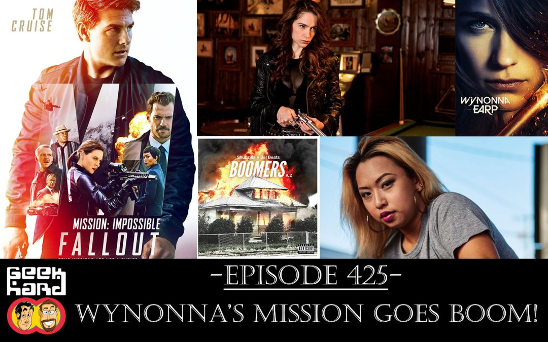 Geek Hard: Episode 425 – Wynonna's Mission Goes Boom!