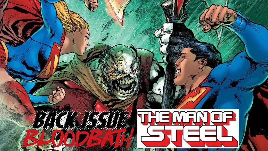 Back Issue Bloodbath Episode 148: The Man of Steel by Brian Michael Bendis