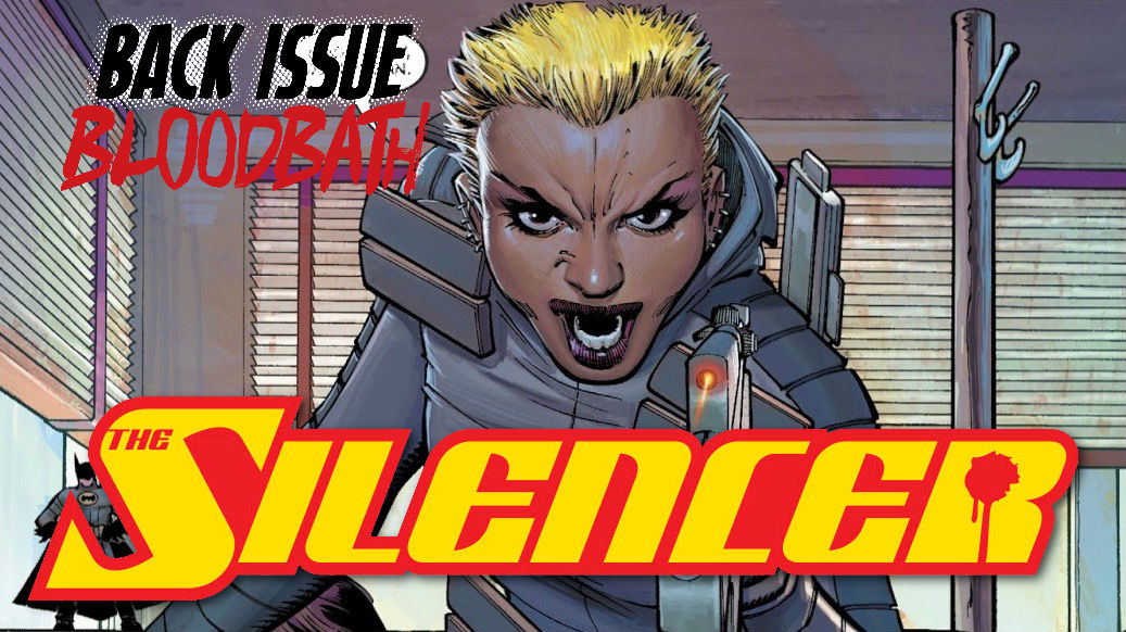 Back Issue Bloodbath Episode 157: The Silencer by Dan Abnett and John Romita Jr.