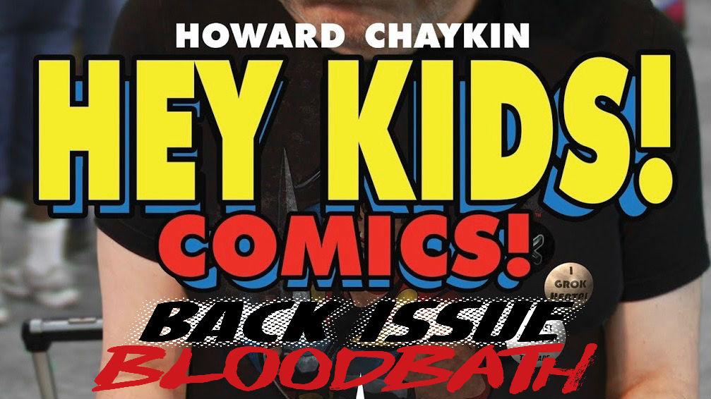 Back Issue Bloodbath Episode 158: Hey Kids! Comics! by Howard Chaykin