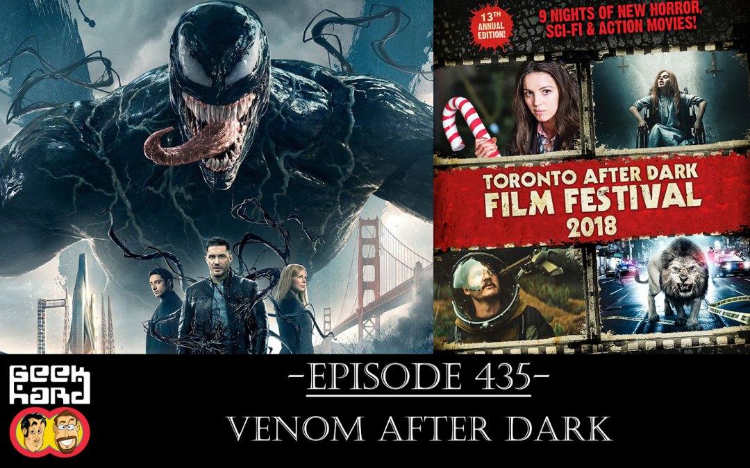 Geek Hard: Episode 435 – Venom After Dark