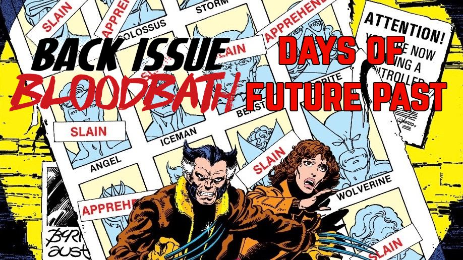 Back Issue Bloodbath Episode 161: Days of Future Past