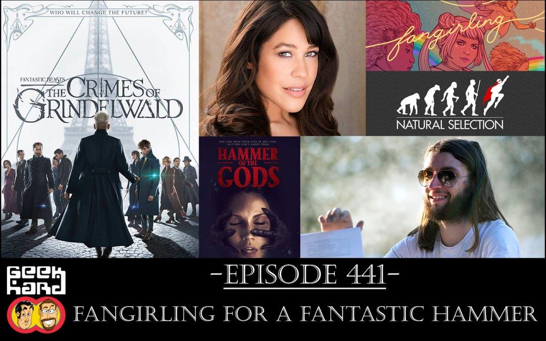 Geek Hard: Episode 441 – Fangirling for a Fantastic Hammer