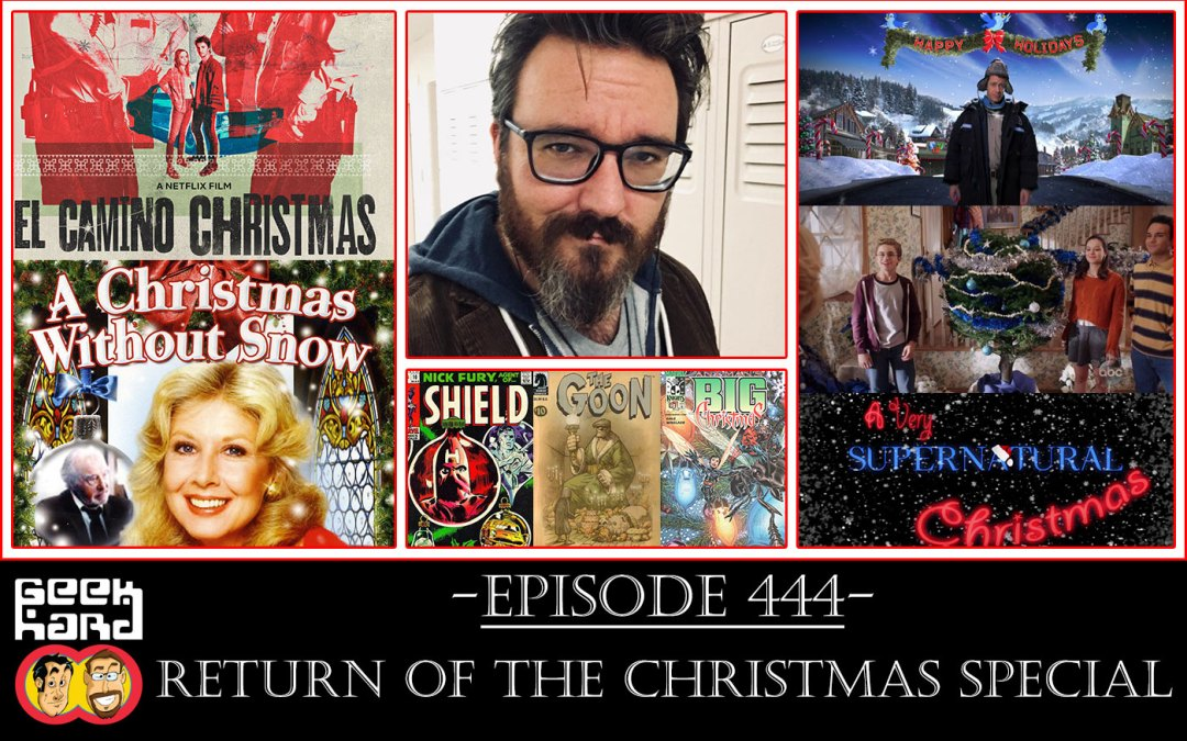 Geek Hard: Episode 444 – Return of The Christmas Special