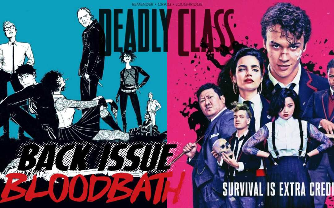 Back Issue Bloodbath Episode 172: The Deadly Class EXTRA!