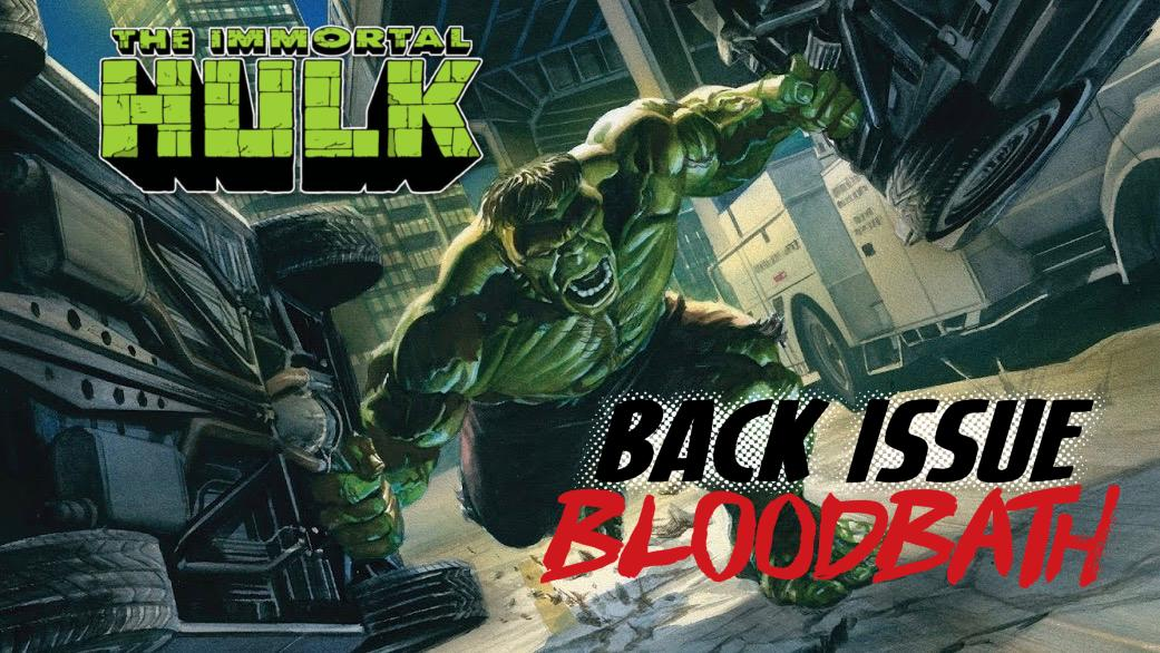 Back Issue Bloodbath Episode 173: Immortal Hulk