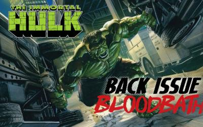 Back Issue Bloodbath Episode 173: Immortal Hulk
